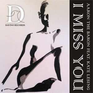 AARON THE BARON feat KATE LESING - I Miss You
