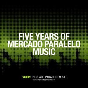 VARIOUS - 5 Years Of Mercado Paralelo Music