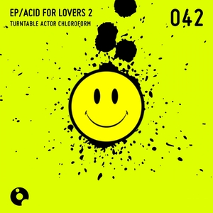 TURNTABLE ACTOR CHLOROFORM - Acid For Lovers 2