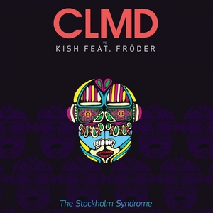 CLMD vs KISH feat FRODER - The Stockholm Syndrome