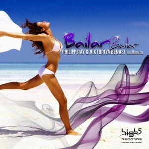 RAY, Philipp/VIKTORIYA BENASI feat MIAMI INC - Bailar Bailar (remixes)