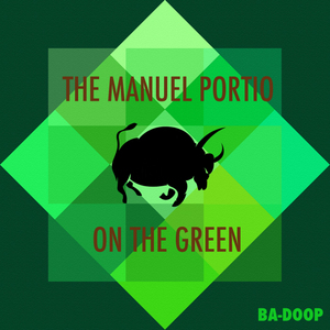 MANUEL PORTIO, The - On The Green EP