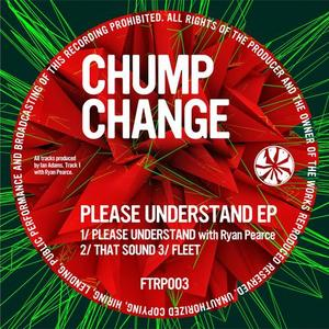 CHUMP CHANGE - Please Understand