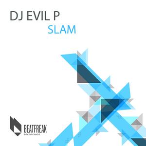 DJ EVIL P - Slam