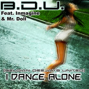 BELGIAN DEEJAYS UNITED feat INMAGINE & MR DOLL - I Dance Alone