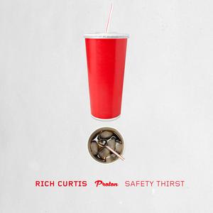 CURTIS, Rich - Safety Thirst