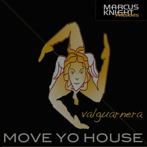 VALGUARNERA - Move Yo House