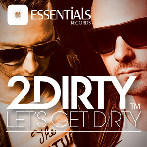 2DIRTY - Lets Get Dirty