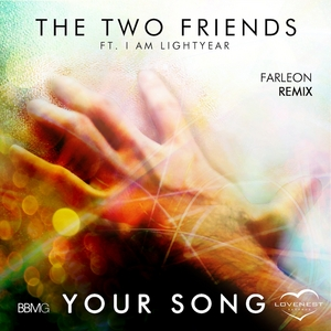 THE TWO FRIENDS feat I AM LIGHTYEAR - Your Song (Farleon Remix)