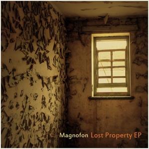 MAGNOFON - Lost Property EP