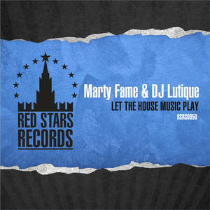 MARTY FAME/DJ LUTIQUE - Let The House Music Play Part 2
