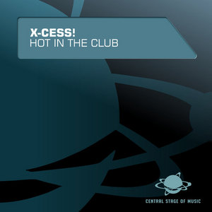 X CESS - Hot In The Club