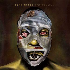 KENT M$NEY - Eyes Wide Shut
