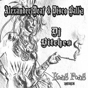 ALEXANDER DEAF/DISCO BALLZ - DJ Bitches