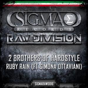 2 BROTHERS OF HARDSTYLE feat SIMONA OTTAVIANI - Ruby Rain
