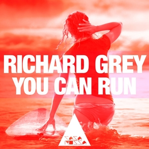 GREY, Richard - You Can Run