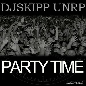 DJ SKIPP UNRELEASED PROJECT - Party Time