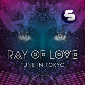 TUNE IN TOKYO - Ray Of Love