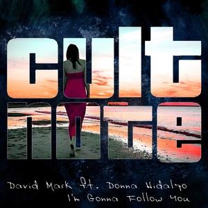 MARK, David feat DONNA HIDALGO - I'm Gonna Follow You