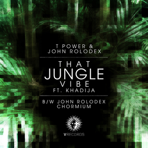 That Jungle Vibe Chromium By T Power John Rolodex On Mp3 Wav Flac Aiff Alac At Juno Download