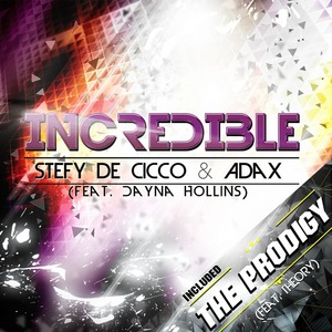 CICCO, Stefy De/ADAX/DAYNA HOLLINS - Incredible/The Prodigy