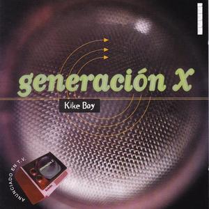 KIKE BOY - Generacion X