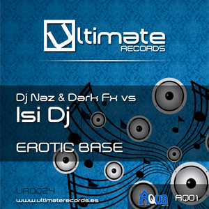 DJ NAZ/DJ DARK FX vs ISI DJ - Erotic Base