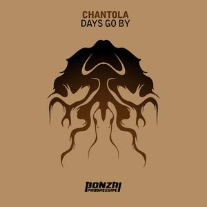 CHANTOLA - Days Go By