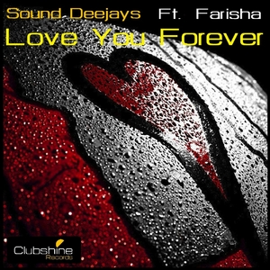 SOUND DEEJAYS feat FARISHA - Love You Forever