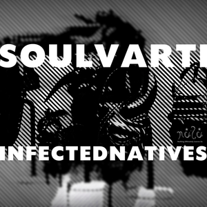 SOUL VARTI - Infected Natives
