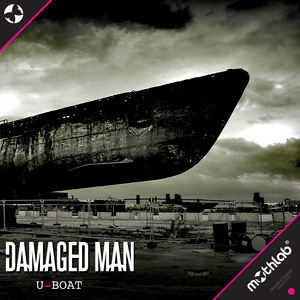 DAMAGED MAN - U Boat