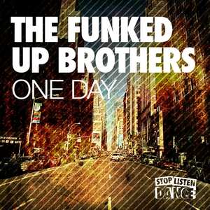 FUNKED UP BROTHERS, The - One Day