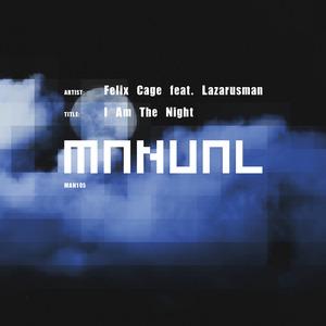CAGE, Felix - I Am The Night