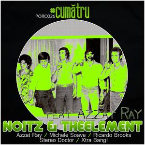 NOITZ/THEELEMENT/AZZAT RAY - Cumatru EP