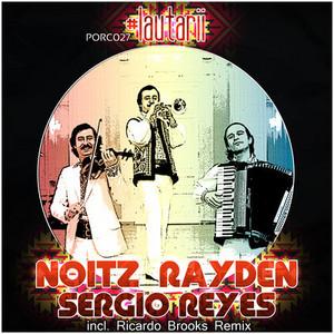 NOITZ/RAYDEN/SERGIO REYES - Lautarii