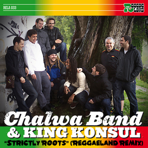 CHALWA BAND & KING KONSUL - Strictly Roots