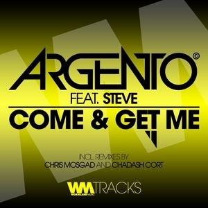 ARGENTO feat STEVE - Come & Get Me