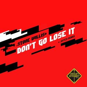 STONE WILLIS - Don't Go Lose It