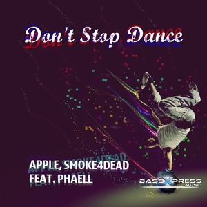 APPLE/SMOKE4DEAD feat PHAELL - Don't Stop Dance