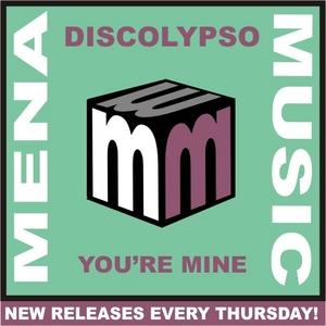 DISCOLYPSO - You're Mine