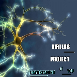 AIRLESS PROJECT - Daydreaming Of You