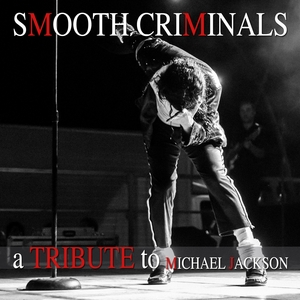 SMOOTH CRIMINALS - A Tribute To Michael Jackson