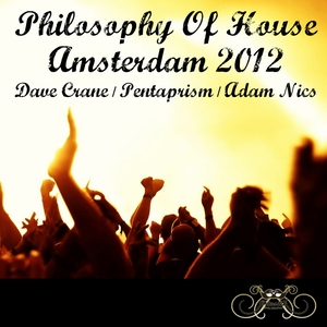 VARIOUS - Philosophy Of House: Amsterdam 2012