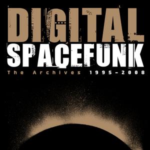 DIGITAL - Spacefunk: The Archieves 1995-2008
