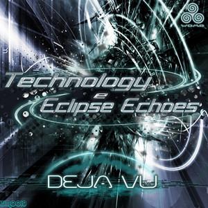 TECHNOLOGY/ECLIPSE ECHOES - Deja Vu