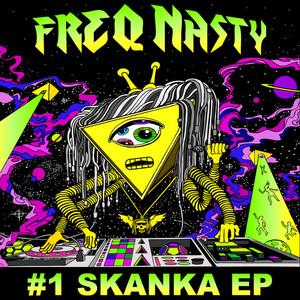 FREQ NASTY - 1 Skanka EP