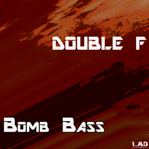 DOUBLE F - Bomb Bass