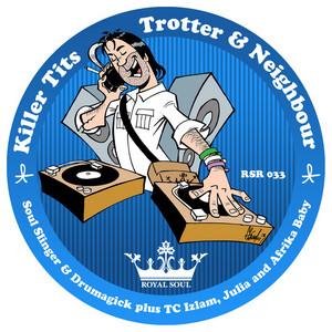 TROTTER/NEIGHBOUR - Killer Tits