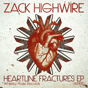 ZACK HIGHWIRE - Heartline Fractures EP