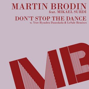 BRODIN, Martin feat MIKAEL SURDI - Don't Stop The Dance